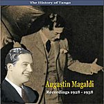 Agustin Magaldi The History Of Tango / Agustin Magaldi / Recordings 1928 - 1938