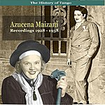 Azucena Maizani The History Of Tango / Tangos With Azucena Maizani / Recordings 1928-1938