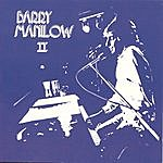 Barry Manilow Barry Manilow II (Remastered)