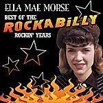 Ella Mae Morse Best Of The Rockabilly Rockin' Years