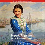 Imperio Argentina Great Voices Of Spain / Imperio Argentina / Recordings 1928 - 1938