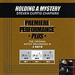 Steven Curtis Chapman Holding A Mystery (Premiere Performance Plus Track)