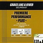 Delirious? Grace Like A River (Premiere Performance Plus Track)