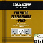 Delirious? God In Heaven (Premiere Performance Plus Track)