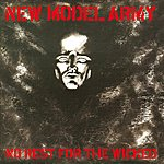New Model Army No Rest For The Wicked (Plus Bonus Content)