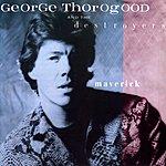 George Thorogood & The Destroyers Maverick