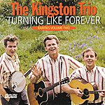 The Kingston Trio Turning Like Forever Rarities Vol. 2