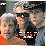 The Kingston Trio The Lost 1967 Album Rarities Vol. 1