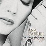 Ana Gabriel Canciones De Amor