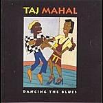 Taj Mahal Dancing The Blues