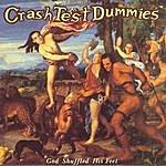 Crash Test Dummies God Shuffled His Feet