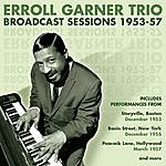 Erroll Garner Broadcast Sessions 1953-57