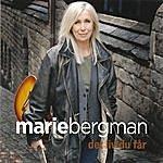 Marie Bergman Det Liv Du Får