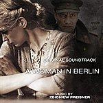 Zbigniew Preisner A Woman In Berlin O.s.t.