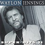 Waylon Jennings Super Hits 2