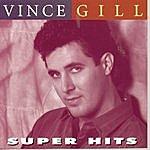 Vince Gill Super Hits