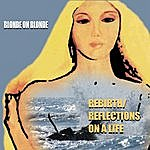 Blonde On Blonde Rebirth/Reflections Of Life