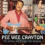 Pee Wee Crayton The Johnny And Shuggie Otis Sessions