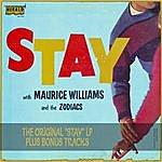 "Maurice Williams & The Zodiacs Stay: The Original ""stay"" Lp Plus Bonus Tracks"