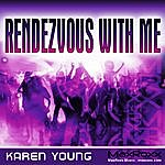 Karen Young Rendezvous With Me
