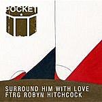 Pocket Surround Him With Love