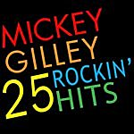Mickey Gilley 25 Rockin' Hits