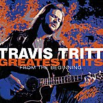 Travis Tritt Greatest Hits: From The Beginning