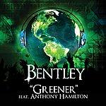 Bentley Greener (Feat. Anthony Hamilton)(Single)