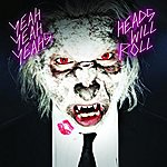 Yeah Yeah Yeahs Heads Will Roll (4-Track Remix Maxi-Single)