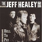 The Jeff Healey Band Hell To Pay
