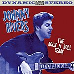 Johnny Rivers The Rock 'n Roll Years