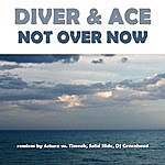 Diver & Ace It's Not Over Now