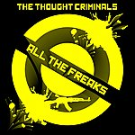 The Thought Criminals All The Freaks