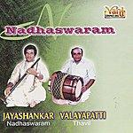 Jayashankar Nadhaswaram - Jayashankar & Valayapati Vol - III
