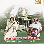 Jayashankar Nadhaswaram - Jayashankar & Valayapati Vol - I