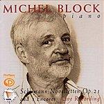 Michel Block Schumann: Noveletten Op. 21 And 3 Encores