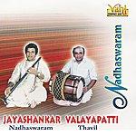 Jayashankar Nadhaswaram - Jayashankar & Valayapati Vol - II