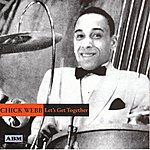 Chick Webb Let's Get Together