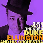 Duke Ellington & His Orchestra Such Sweet Thunder