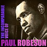 Paul Robeson The Incomparable Voice Of Paul Robeson