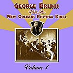 New Orleans Rhythm Kings George Brunis With The New Orleans Rhythm Kings: Volume 1