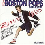 Keith Lockhart Runnin' Wild--Keith Lockhart And The Boston Pops Play Glenn Miller