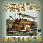 Sara Davis Buechner The Complete Piano Works And Assorted Transcriptions Of Stephen Foster