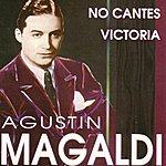 Agustín Magaldi No Cantes Victoria
