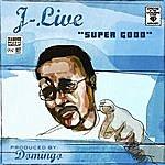 J-Live Super Good (Single)