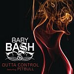 Baby Bash Outta Control (Single)(Featuring Pitbull)