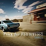 Five For Fighting Chances (Single)