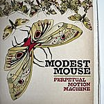 Modest Mouse Perpetual Motion Machine/History Sticks To Your Feet