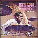 Buddy Rich Time Being: Amazing Buddy Rich