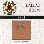 Dallas Holm Dallas Holm: Live